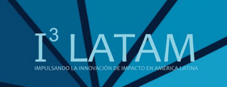 I3 LATAM: Impulsando la Innovación de Impacto en América Latina