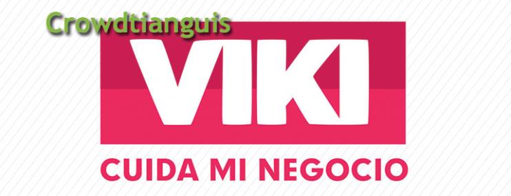 Crowdtianguis: Viki Cuida Tu Negocio en México