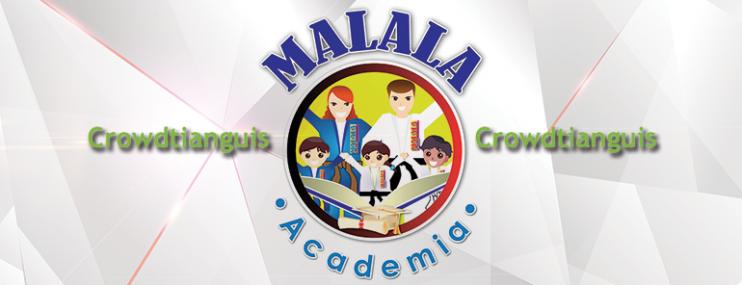 Crowdtianguis: Malala Academia, Cambia La Educación
