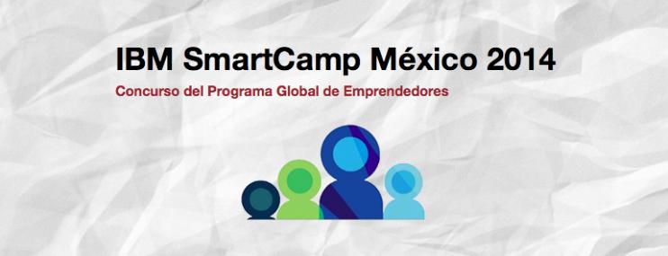 ¡Participa! IBM SmartCamp México 2014