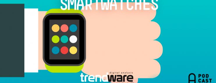 Trendware #15: Los Smartwatches