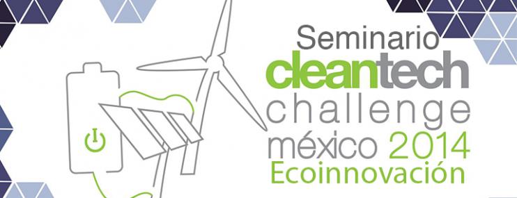 ¡HOY! Seminario Cleantech Challenge: Ecoinnovación