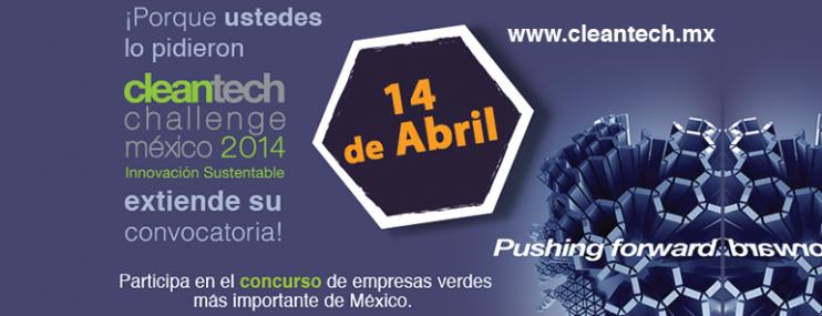 Cleantech Challenge México 2014 Extiende Convocatoria