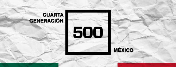 500 Mexico City Presenta Su 4ta Generación