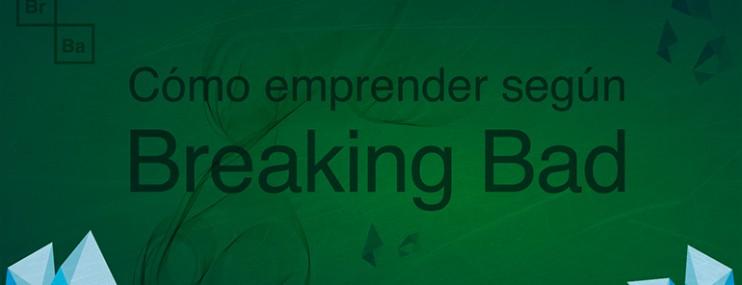 [INFOGRAFÍA] ¿Cómo emprender según Breaking Bad?