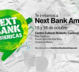 Next Bank Américas: 15 y 16 de Octubre