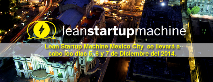 Asiste A Lean Startup Machine del 5 al 7 de Diciembre