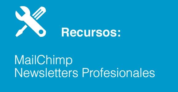 El recurso del Lunes – MailChimp