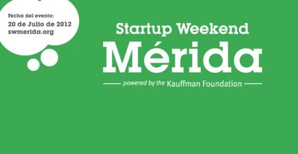 Startup Weekend en Mérida ¿ya tienes tu boleto?